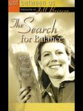 The Search for Balance (Just Between Us)