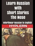 Learn Russian with Short Stories: The Nose: Interlinear Russian to English