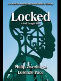 Locked: A Full-Length Play in Two Acts