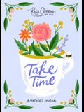 Take Time: A Mother's Journal