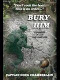 Bury Him: A Memoir of the Viet Nam War