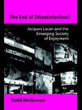 The End of Dissatisfaction?: Jacques Lacan and the Emerging Society of Enjoyment