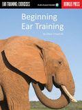 Beginning Ear Training: Ear Training: Exercises [With CD]