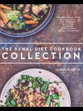 Renal Diet Cookbook Collection: The Best Renal Diet Recipes from the Complete Renal Diet Cookbook & Renal Slow Cooker Cookbook