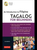 Tagalog for Beginners: An Introduction to Filipino, the National Language of the Philippines (Online Audio Included) [With MP3]