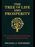 The Tree of Life and Prosperity: 21st Century Business Principles from the Book of Genesis