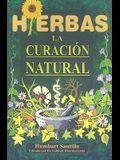 Hierbas: La Curacion Natural