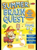 Summer Brain Quest: For Adventures Between Grades Pre-K & K