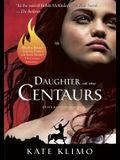 Centauriad #1: Daughter of the Centaurs