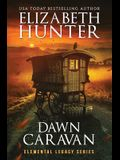 Dawn Caravan: Elemental Legacy Book Four