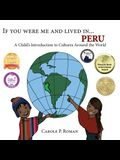 If You Were Me and Lived in... Peru: A Child's Introduction to Cultures Around the World