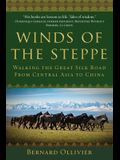 Winds of the Steppe: Walking the Great Silk Road from Central Asia to China