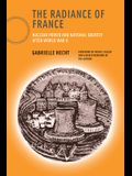 The Radiance of France: Nuclear Power and National Identity After World War II