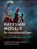 Bayesian Models for Astrophysical Data