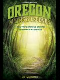 Oregon Myths and Legends: The True Stories behind History's Mysteries, 2nd Edition
