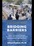 Bridging Barriers: How a Community Changed Its Future with Help From Engineers Without Borders USA Volunteers