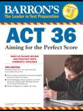 Barron's ACT 36: Aiming for the Perfect Score