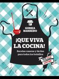¡que Viva La Cocina! Recetas Caseras Y Fáciles Para Todos Los Bolsillos / Hooray for Cooking! Easy Homemade Recipes for All Budgets