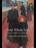 Your Whole Life: Beyond Childhood and Adulthood