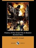 History of the Great Fire in Boston (Illustrated Edition) (Dodo Press)