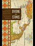 Dividing the Isthmus: Central American Transnational Histories, Literatures, and Cultures