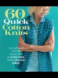 60 Quick Cotton Knits: The Ultimate Cotton Collection in Ultra Pima from Cascade Yarns