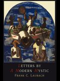 Letters by a Modern Mystic: Excerpts from Letters Written at Dansalan, Lake Lanao, Philippine Islands, to His Father