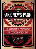 The Fake News Panic of a Century Ago: The Discovery of Propaganda and the Coercion of Consent