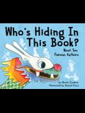 Who's Hiding In This Book?: Meet 10 Famous Authors