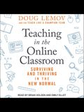 Teaching in the Online Classroom Lib/E: Surviving and Thriving in the New Normal
