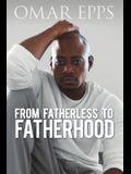 From Fatherless to Fatherhood
