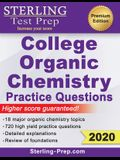 Sterling Test Prep College Organic Chemistry Practice Questions: Practice Questions with Detailed Explanations