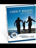 Grace Based Parenting Video Series (Part 1): Creating an Atomosphere of Grace