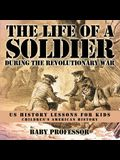 The Life of a Soldier During the Revolutionary War - US History Lessons for Kids - Children's American History