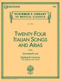 24 Italian Songs & Arias of the 17th & 18th Centuries: Medium Low Voice - Book with Online Audio