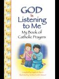 God Is Listening to Me: My Book of Catholic Prayers