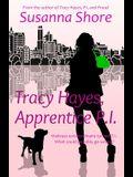 Tracy Hayes, Apprentice P.I.