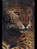 The Quark & the Jaguar
