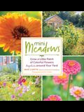 Mini Meadows: Grow a Little Patch of Colorful Flowers Anywhere Around Your Yard