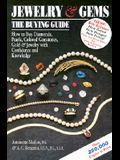 Jewelry & Gems, the Buying Guide: How to Buy Diamonds, Pearls, Colored Gemstones, Gold & Jewelry with Confidence and Knowledge