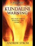 Kundalini Warning: Are False Spirits Invading the Church