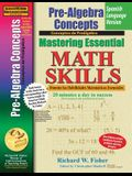 Pre-Algebra Concepts, Mastering Essential Math Skills Spanish Language Version
