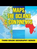 Maps, the Oceans & Continents: Third Grade Geography Series