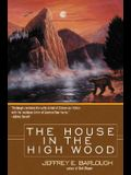 The House in the High Wood: A Story of Old Talbotshire