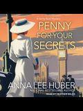 Penny for Your Secrets Lib/E