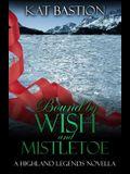 Bound by Wish and Mistletoe