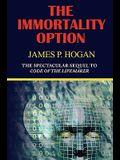 The Immortality Option