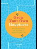 Grow Your Own Happiness: 8 Key Skills for Contentment and Wellbeing