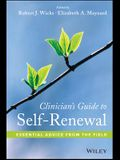 Clinician's Guide to Self-Renewal: Essential Advice from the Field