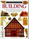 Building (Dk Eyewitness Books)